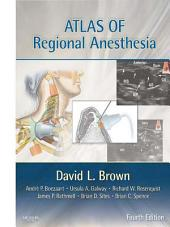 Atlas of Regional Anesthesia E-Book: Edition 4