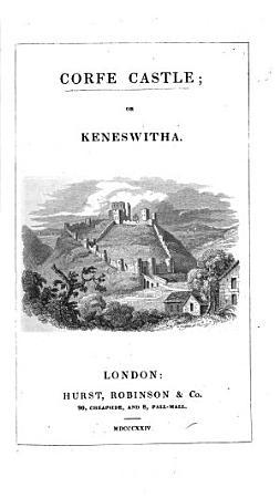 Corfe Castle  or  Keneswitha   A novel  By John Fitzgerald Pennie   PDF