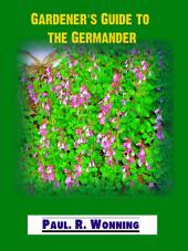 Gardener's Guide to Wall Germander: Germander teucrium –Perennial Herb, Groundcover Plant