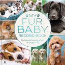 My Fur Baby Record Book: Dog