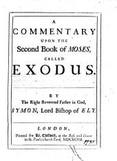 A Commentary Upon the Second Book of Moses, Called Exodus