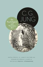 "On Psychological and Visionary Art: Notes from C. G. Jung's Lecture on Gérard de Nerval's ""Aurélia"""