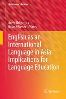 English as an International Language in Asia  Implications for Language Education PDF