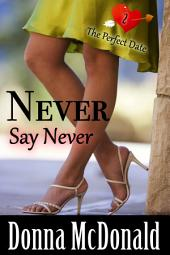 Never Say Never (Romantic Comedy, Contemporary, Humor)