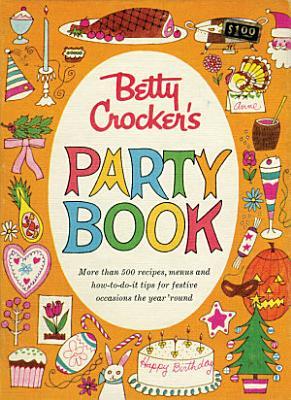 Betty Crocker Party Cookbook  Facsimile Edition