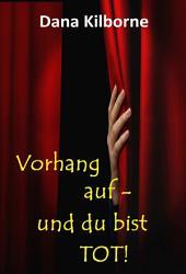 Vorhang auf - und du bist tot!: Musical-Krimi