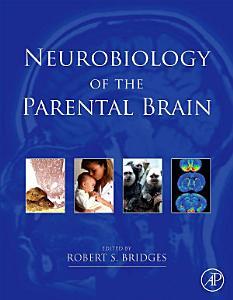 Neurobiology of the Parental Brain