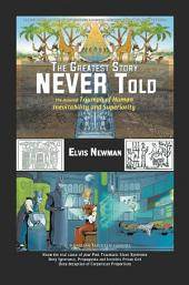 The Greatest Story NEVER Told: The Assured Triumph of Human Inevitability and Superiority