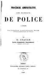 Procedure administrative des bureaux de police a l'usage des Prefectures, sous prefectures, Mairies, et Commissariats de police par M. Brayer