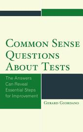 Common Sense Questions about Tests: The Answers Can Reveal Essential Steps for Improvement