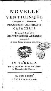Novelle venticinque composte dal marchese Francesco Albergati Capacelli e dall'abbate Gianfrancesco Altanesi