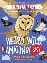 Weird, Wild, Amazing! Sky: Exploring the Incredible World in the Clouds