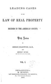 Leading Cases in the Law of Real Property Decided in the American Courts: Volume 1