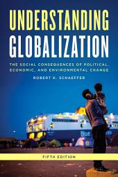 Understanding Globalization: The Social Consequences of Political, Economic, and Environmental Change, Edition 5