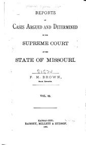 Reports of Cases Determined by the Supreme Court of the State of Missouri: Volume 82