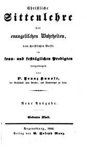 Christliche Sittenlehre der evangelischen Wahrheiten: dem christlichen Volke in sonn- und festtäglichen Predigten vorgetragen, Band 7