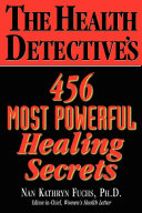 The Health Detective's 456 Most Powerful Healing Secrets