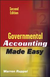 Governmental Accounting Made Easy: Edition 2