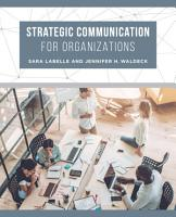 Strategic Communication for Organizations PDF