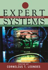 Expert Systems: The Technology of Knowledge Management and Decision Making for the 21st Century