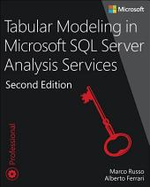 Tabular Modeling in Microsoft SQL Server Analysis Services: Edition 2