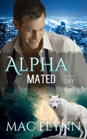 Lucky Day: Alpha Mated #3 (Alpha Billionaire Werewolf Shifter Romance)