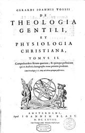 Gerardi Ioannis Vosii de theologia gentili, et physiologia christiana...