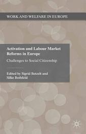Activation and Labour Market Reforms in Europe: Challenges to Social Citizenship