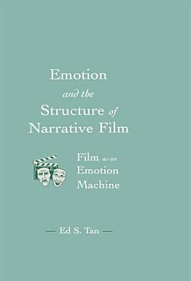 Emotion and the Structure of Narrative Film