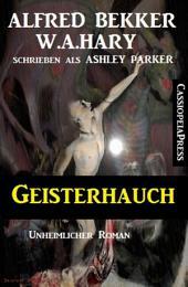 Geisterhauch: Unheimlicher Roman: Cassiopeiapress Spannung