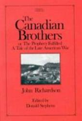 The Canadian Brothers Or The Prophecy Fulfilled Book PDF