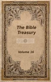 The Bible Treasury: Christian Magazine Volume 16, 1886-7 Edition