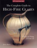 The Complete Guide to High Fire Glazes PDF