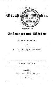 Die Serapions-Brüder: gesammelte Erzählungen und Märchen, Band 1