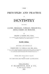 The Principles and Practice of Dentistry: Including Anatomy, Physiology, Pathology, Therapeutics, Dental Surgery and Mechanism