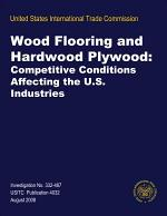 Wood Flooring and Hardwood Plywood: Competitive Conditions Affecting the U.S. Industries, Inv. 332-487