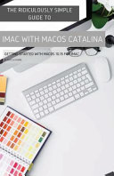 The Ridiculously Simple Guide to IMac with MacOS Catalina