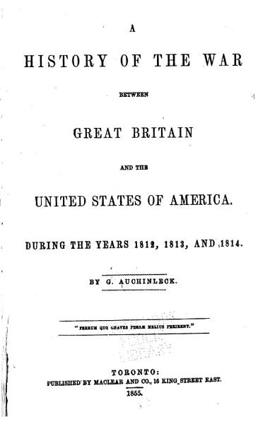 Download A History of the War Between Great Britain and the United States of America Book
