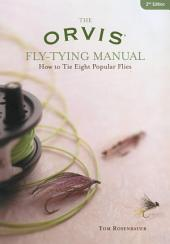 Orvis Fly-Tying Manual: How to Tie Eight Popular Flies, Edition 2