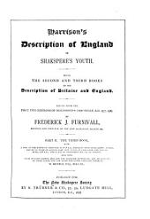 Harrison's Description of England in Shakspere's Youth: Being the Second and Third Books of His Description of Britaine and England
