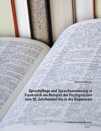 Sprachpflege und Sprachnormierung in Frankreich am Beispiel der Fachsprachen vom 16  Jahrhundert bis in die Gegenwart PDF