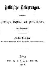 Politische Belehrungen: Zeitfragen, Geschichte u. Persönlichkeiten der Gegenwart, Band 5