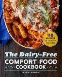 The Dairy Free Comfort Food Cookbook Book PDF
