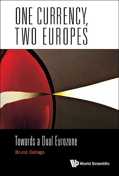 One Currency, Two Europes