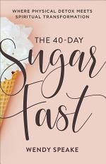 The 40-Day Sugar Fast
