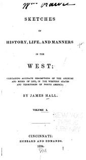 Sketches of History, Life, and Manners in the West: Containing Accurate Descriptions of the Country and Modes of Life, in the Western States and Territories of North America ..., Volume 1