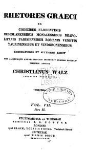 Rhetores graeci, ex codicibus florentinis, mediolanensibus, monacensibus, neapolitanis, parisiensibus, romanis, venetis, taurinensibus et vindobonensibus: Volume 7, Page 2