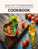 Dash Diet For Beginners Cookbook