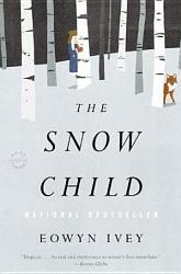 The Snow Child  A Novel PDF