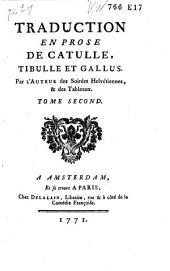 Traduction en prose de Catulle, Tibulle et Gallus: Volume2